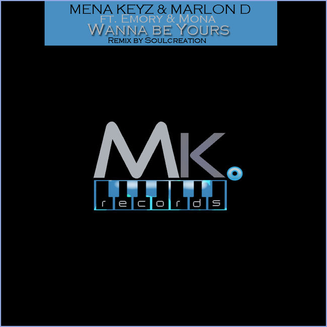 Mena Keys & Marlon D feat. Emory Toler : Wanna Be Yours