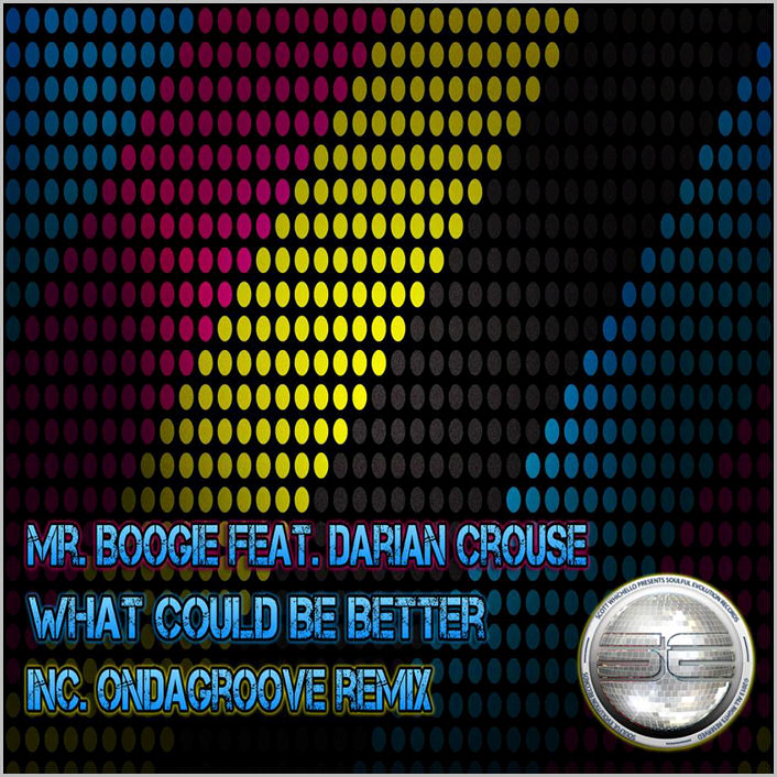 Mr Boogie feat. Darian Crouse : What Could Be Better
