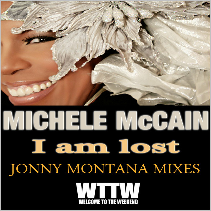 Michele McCain : I Am Lost (Jonny Montana Remixes)