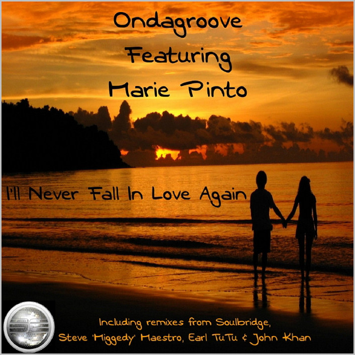 Ondagroove feat. Marie Pinto : I'll Never Fall In Love Again