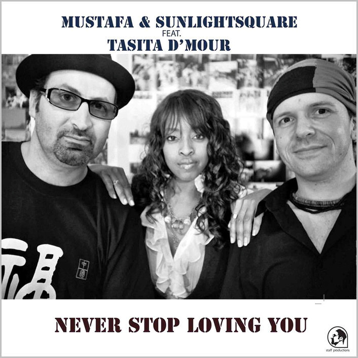 Mustafa & Sunlightsquare feat. Tasita D'Mour : Never Stop Loving You