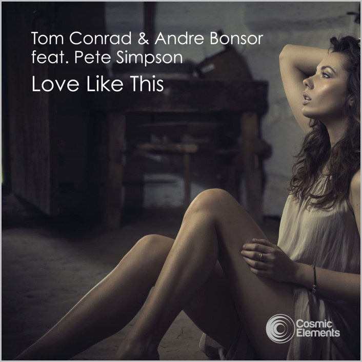 Tom Conrad & Andre Bonsor feat. Pete Simpson : Love Like This