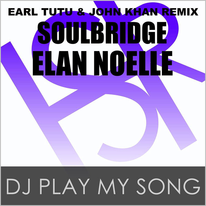 Soulbridge feat. Elan Noelle - DJ Play My Song (Earl Tutu & John Khan Remix)