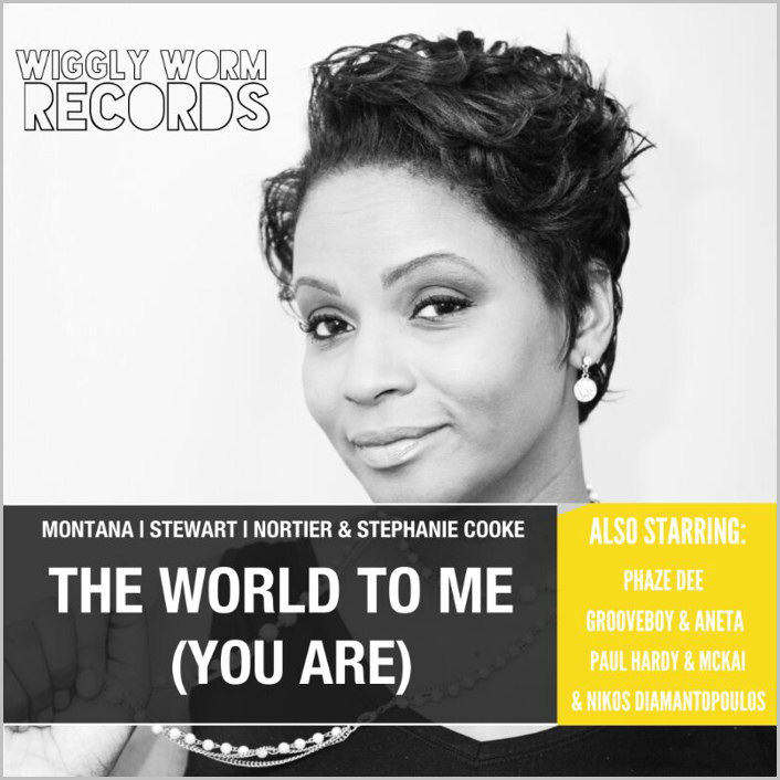 Montana & Stewart & Nortier & Stephanie Cooke : The World To Me (You Are)