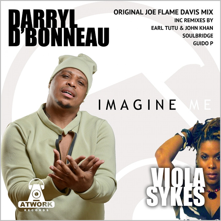 Darryl D' Bonneau & Viola Sykes : Imagine Me