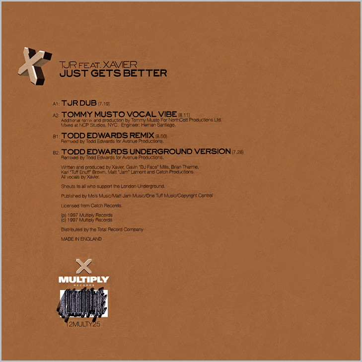 TJR feat. Xavier : Just Gets Better (Tuff Jam - Tommy Musto - Todd Edwards)