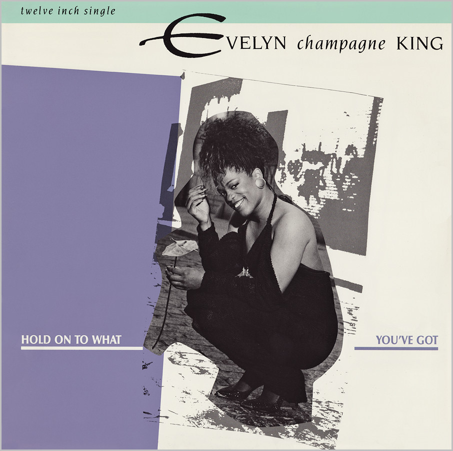 Evelyn Champagne King : Hold On To What You've Got (Cole & Clivillès)