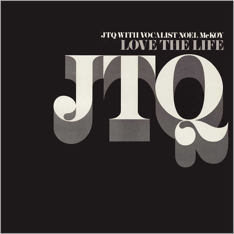 JTQ with Noel Mc Koy : Love The Life (1993 revisited versions)