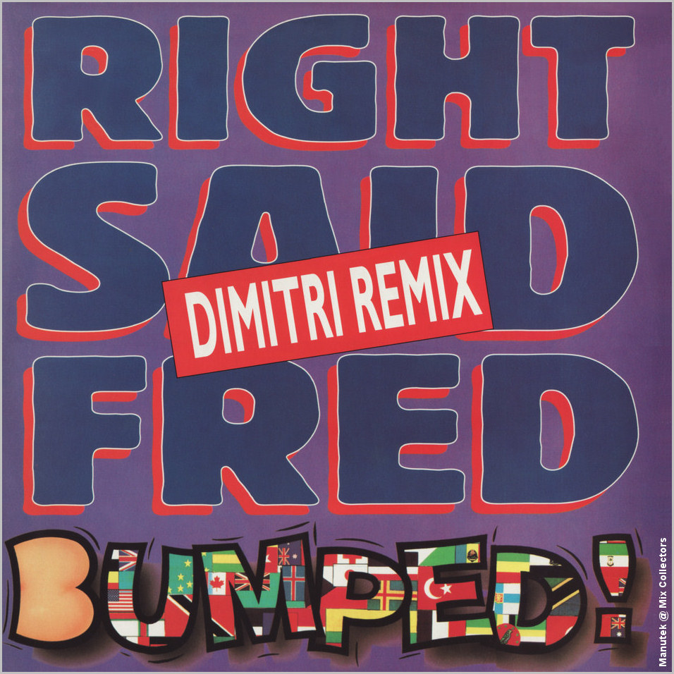 Right Said Fred ‎: Bumped (Dimitri)